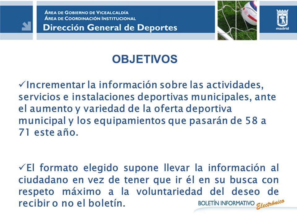Incrementar la información sobre las actividades, servicios e instalaciones deportivas municipales, ante el aumento y variedad de la oferta deportiva