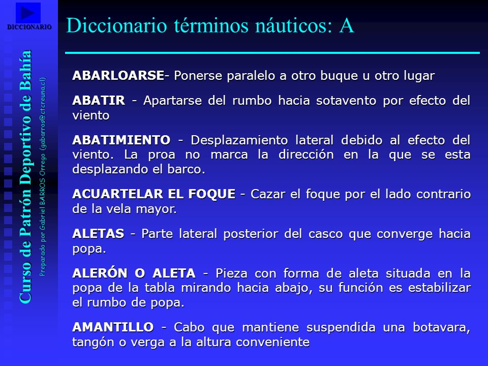 Curso de Patrón Deportivo de Bahía Preparado por Gabriel BARROS Orrego (gabarros@ctcreuna.cl) ABARLOARSE- Ponerse paralelo a otro buque u otro lugar A