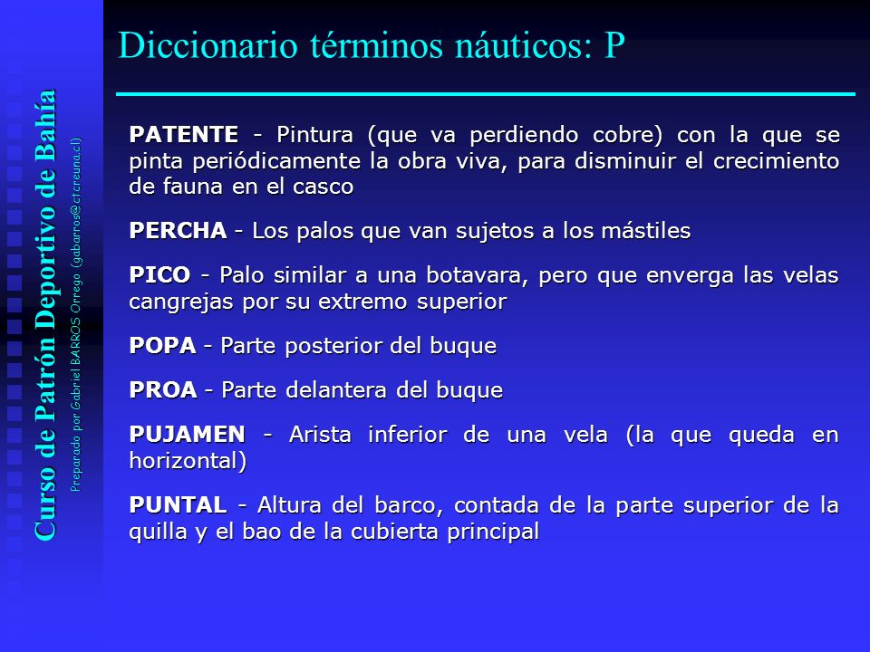 Curso de Patrón Deportivo de Bahía Preparado por Gabriel BARROS Orrego (gabarros@ctcreuna.cl) PATENTE - Pintura (que va perdiendo cobre) con la que se