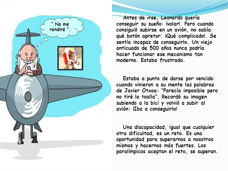 Antes de irse, Leonardo quería conseguir su sueño: ¡volar!. Pero cuando consiguió subirse en un avión, no sabía qué botón apretar. ¡Qué complicado!. S