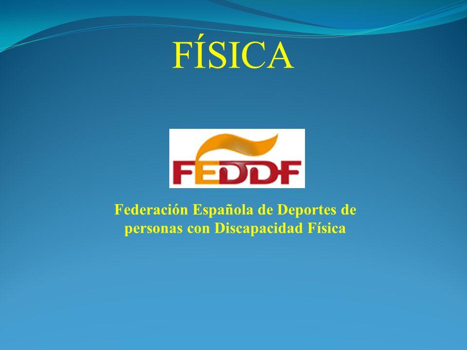 FÍSICA Federación Española de Deportes de personas con Discapacidad Física