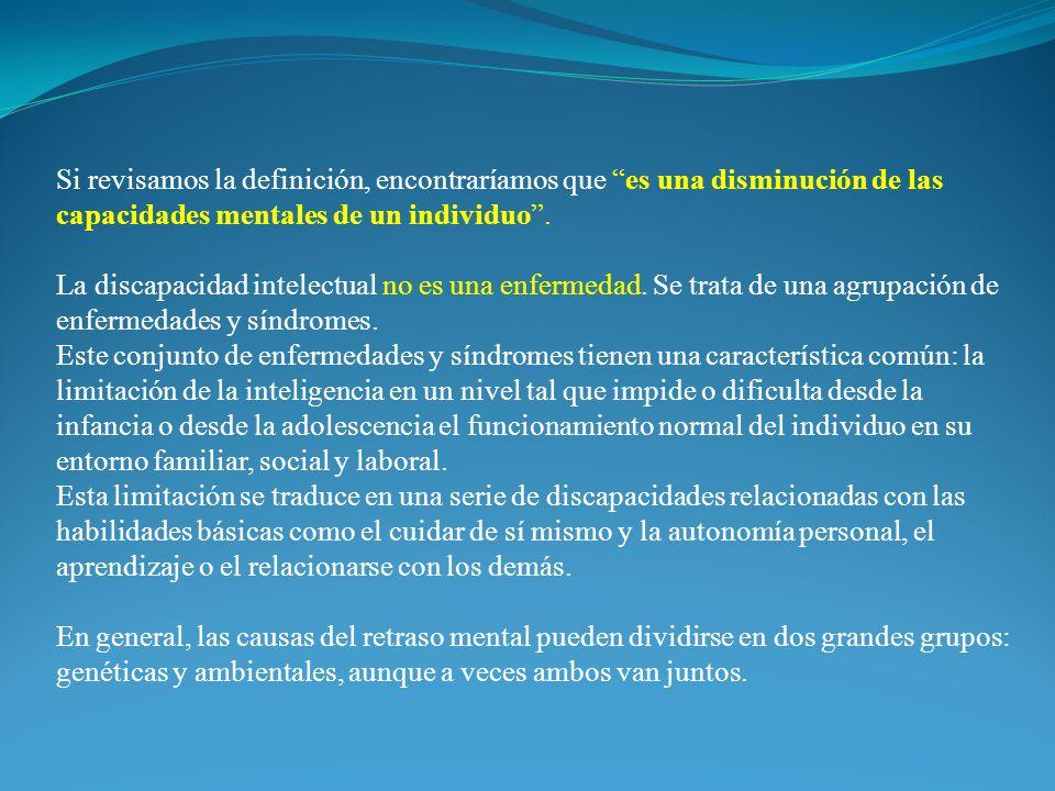 Si revisamos la definición, encontraríamos que es una disminución de las capacidades mentales de un individuo.