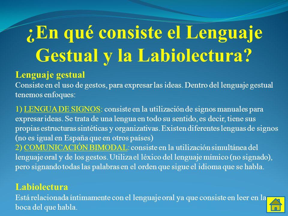 Lenguaje gestual Consiste en el uso de gestos, para expresar las ideas. Dentro del lenguaje gestual tenemos enfoques: 1) LENGUA DE SIGNOS: consiste en