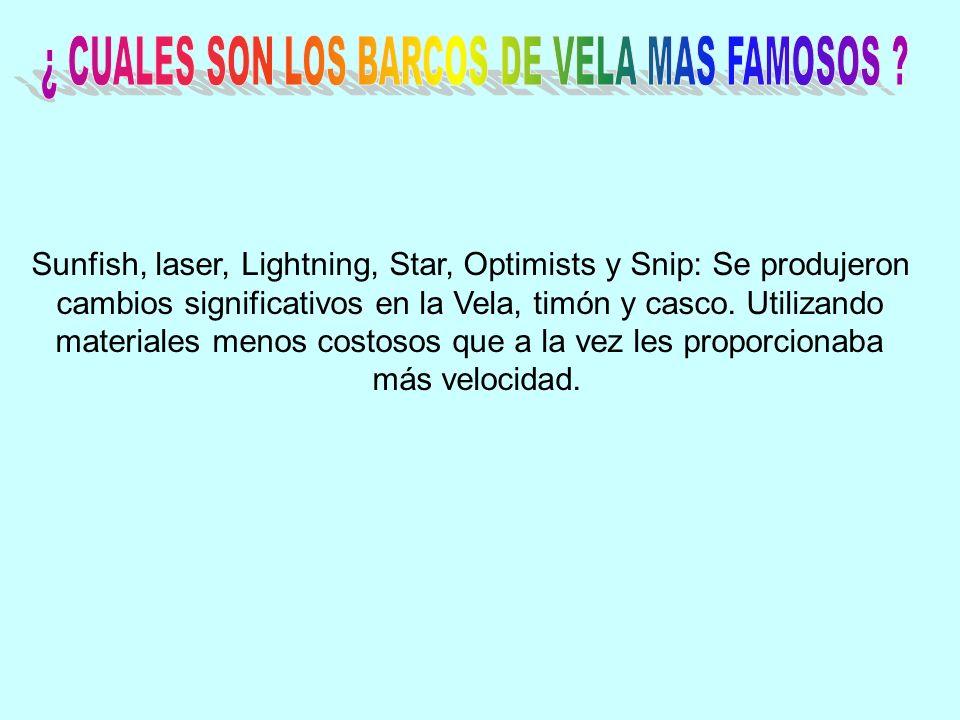 Sunfish, laser, Lightning, Star, Optimists y Snip: Se produjeron cambios significativos en la Vela, timón y casco.