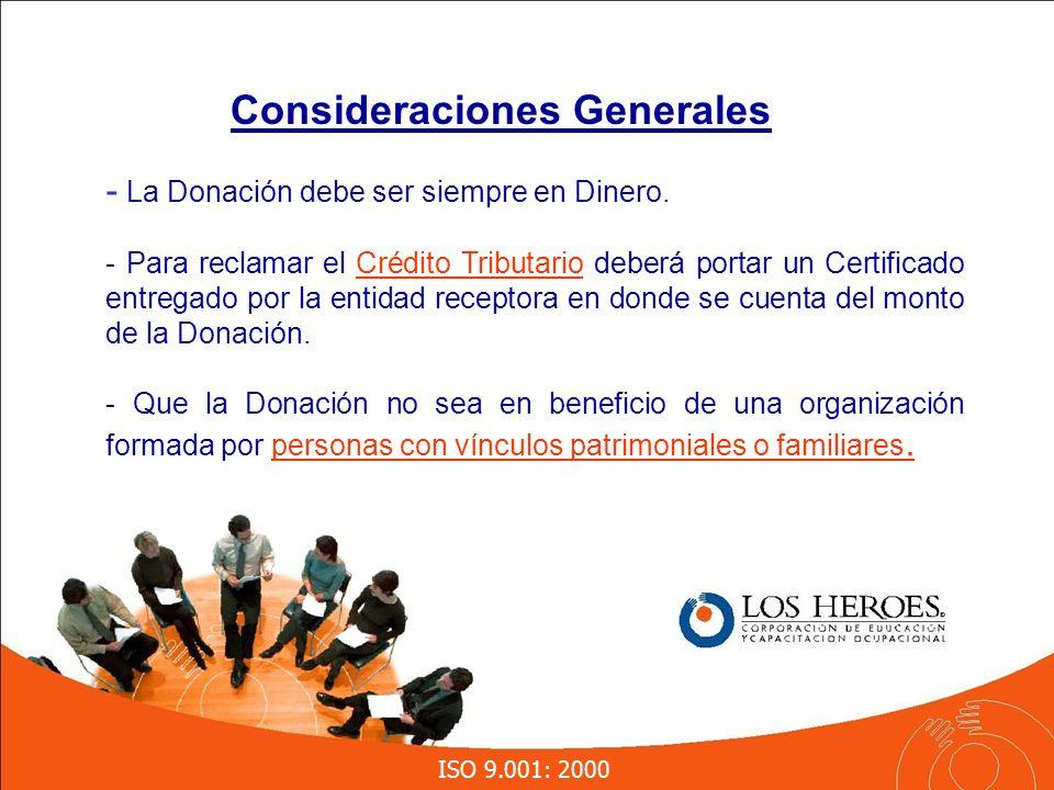 ISO 9.001: 2000 Consideraciones Generales - La Donación debe ser siempre en Dinero.