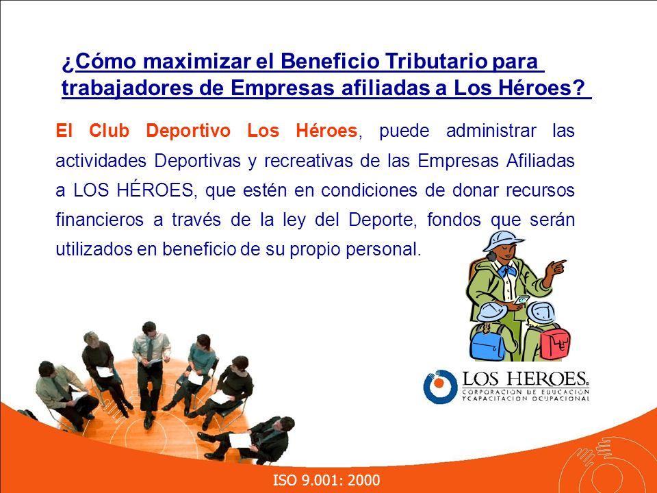 ISO 9.001: 2000 ¿Cómo maximizar el Beneficio Tributario para trabajadores de Empresas afiliadas a Los Héroes.