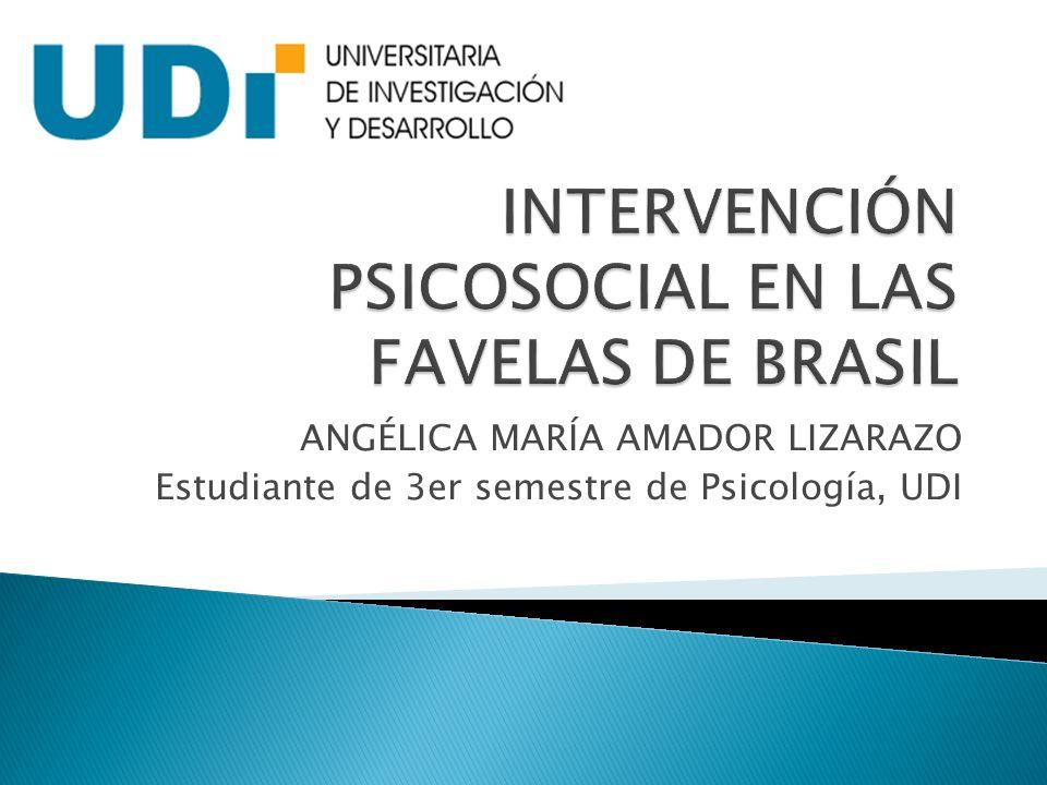 ANGÉLICA MARÍA AMADOR LIZARAZO Estudiante de 3er semestre de Psicología, UDI