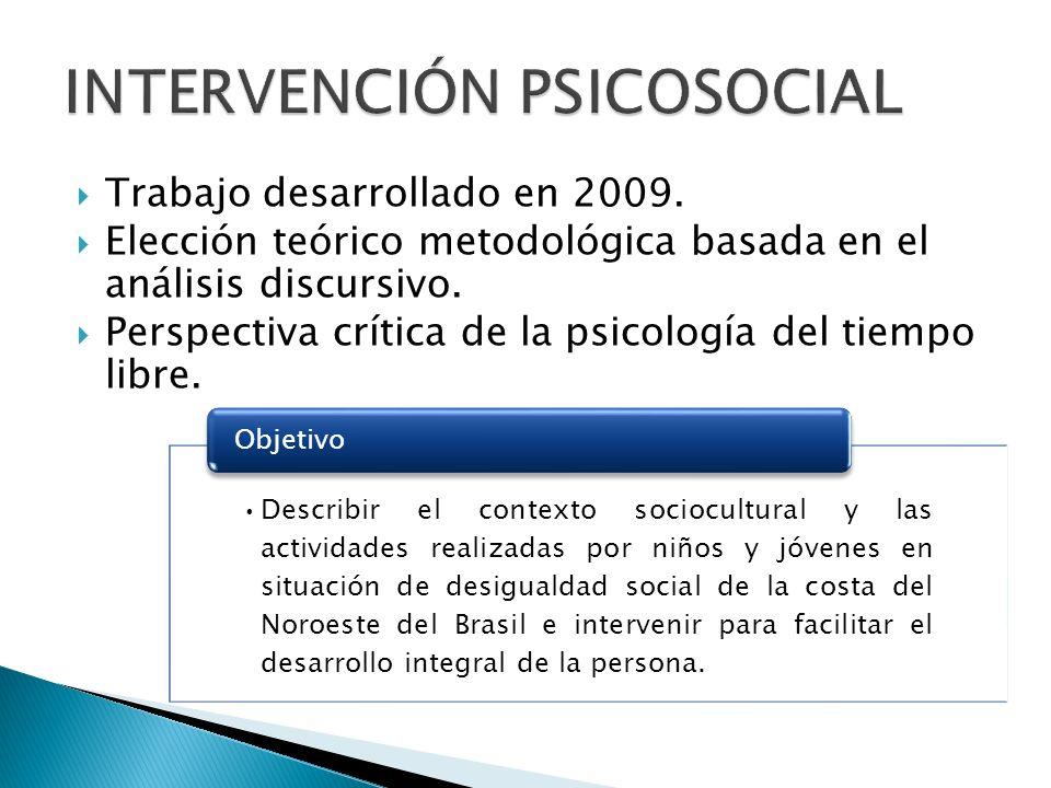Trabajo desarrollado en 2009. Elección teórico metodológica basada en el análisis discursivo. Perspectiva crítica de la psicología del tiempo libre. D