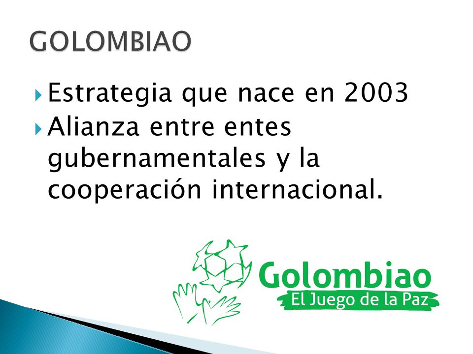 Estrategia que nace en 2003 Alianza entre entes gubernamentales y la cooperación internacional.