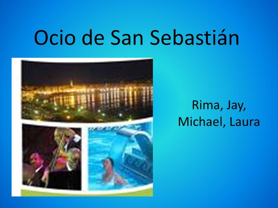 Ocio de San Sebastián Rima, Jay, Michael, Laura
