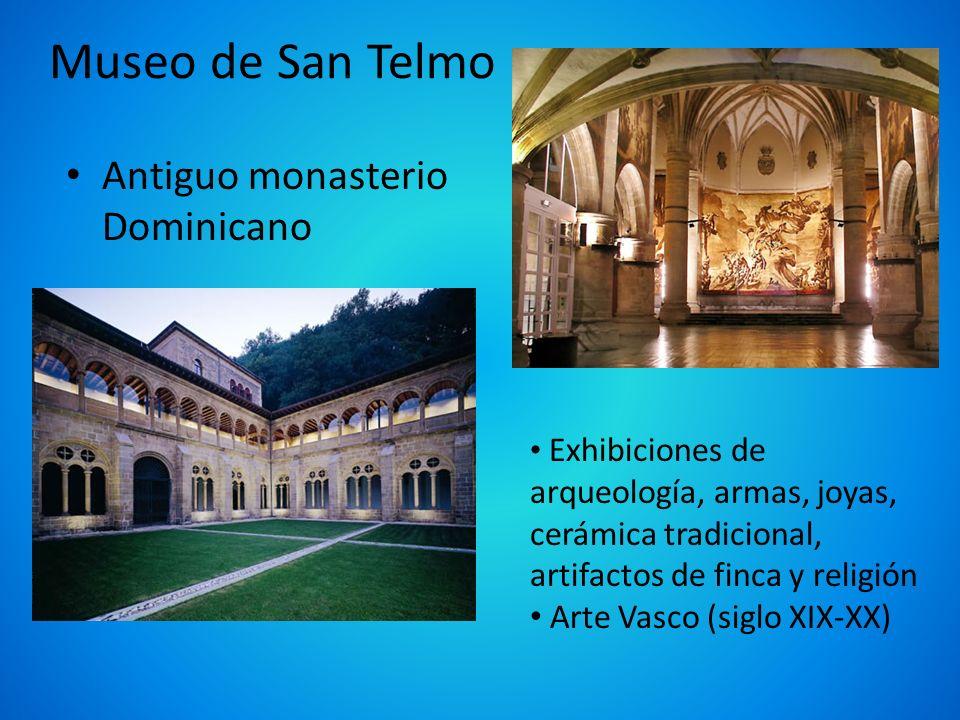 Museo de San Telmo Antiguo monasterio Dominicano Exhibiciones de arqueología, armas, joyas, cerámica tradicional, artifactos de finca y religión Arte