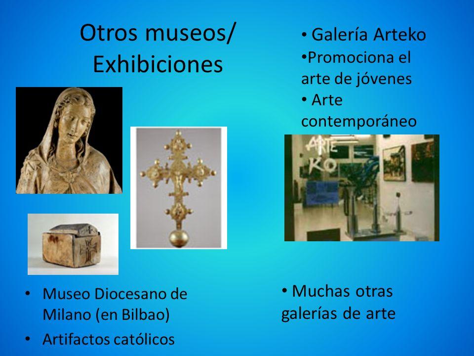 Otros museos/ Exhibiciones Museo Diocesano de Milano (en Bilbao) Artifactos católicos Galería Arteko Promociona el arte de jóvenes Arte contemporáneo