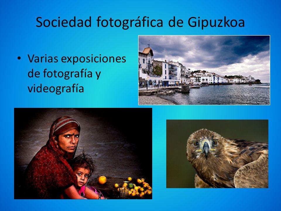 Sociedad fotográfica de Gipuzkoa Varias exposiciones de fotografía y videografía