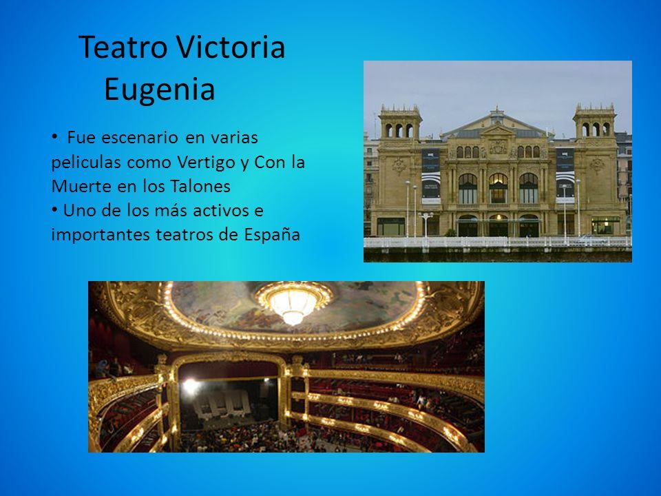 Teatro Victoria Eugenia Fue escenario en varias peliculas como Vertigo y Con la Muerte en los Talones Uno de los más activos e importantes teatros de