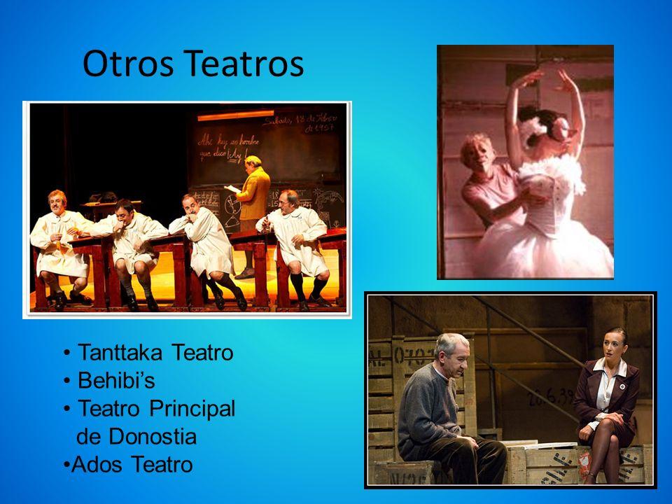 Otros Teatros Tanttaka Teatro Behibis Teatro Principal de Donostia Ados Teatro