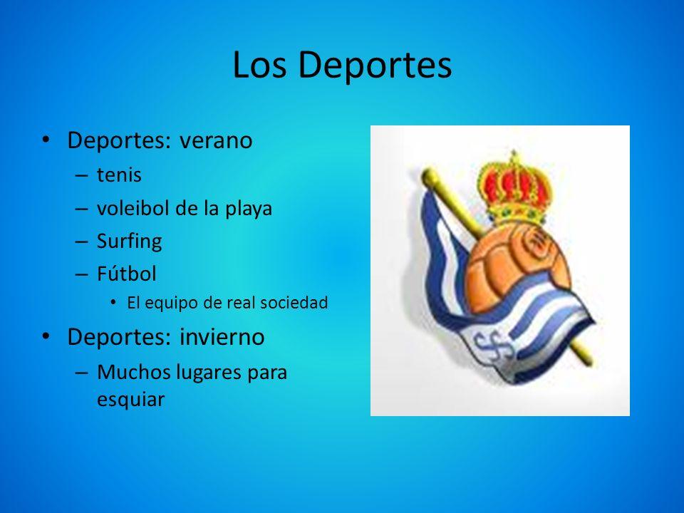 Los Deportes Deportes: verano – tenis – voleibol de la playa – Surfing – Fútbol El equipo de real sociedad Deportes: invierno – Muchos lugares para es