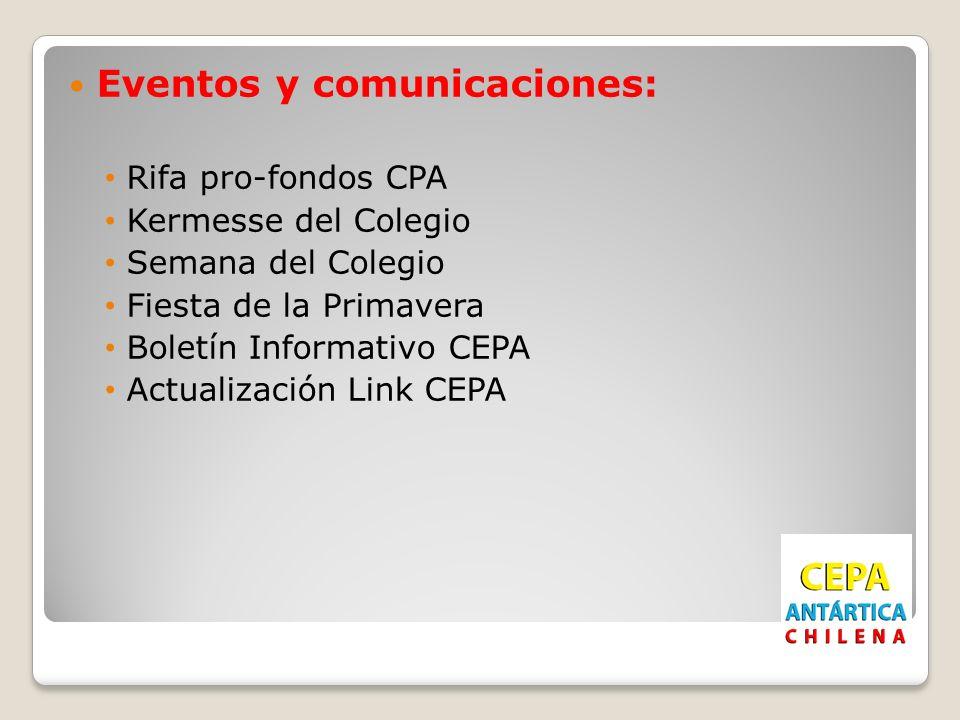 Eventos y comunicaciones: Rifa pro-fondos CPA Kermesse del Colegio Semana del Colegio Fiesta de la Primavera Boletín Informativo CEPA Actualización Link CEPA