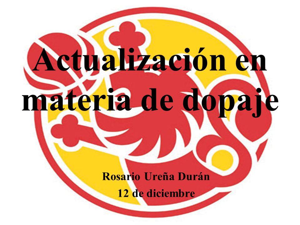Actualización en materia de dopaje Rosario Ureña Durán 12 de diciembre