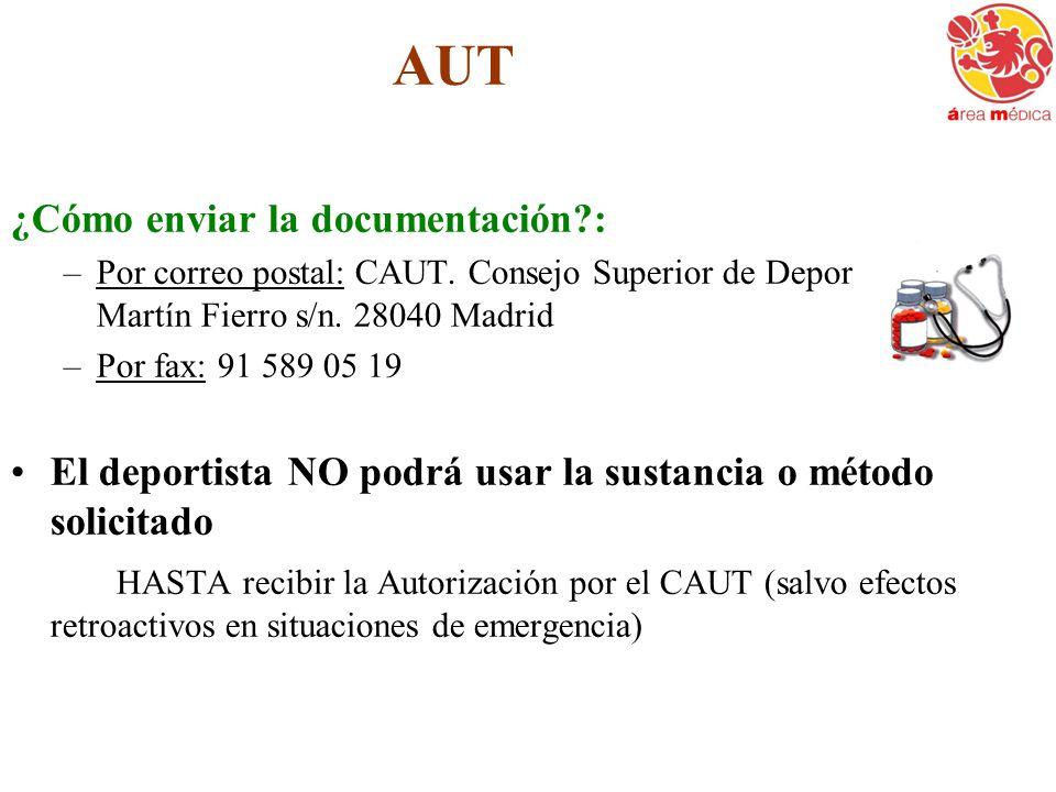 AUT ¿Cómo enviar la documentación?: –Por correo postal: CAUT. Consejo Superior de Deportes. C/ Martín Fierro s/n. 28040 Madrid –Por fax: 91 589 05 19