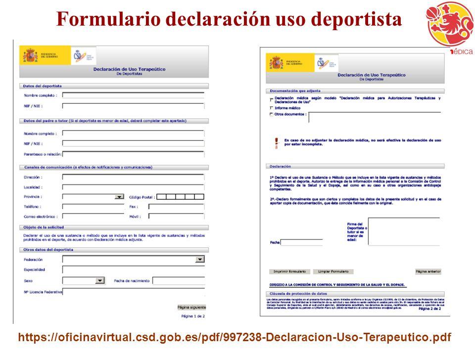 Formulario declaración uso deportista https://oficinavirtual.csd.gob.es/pdf/997238-Declaracion-Uso-Terapeutico.pdf