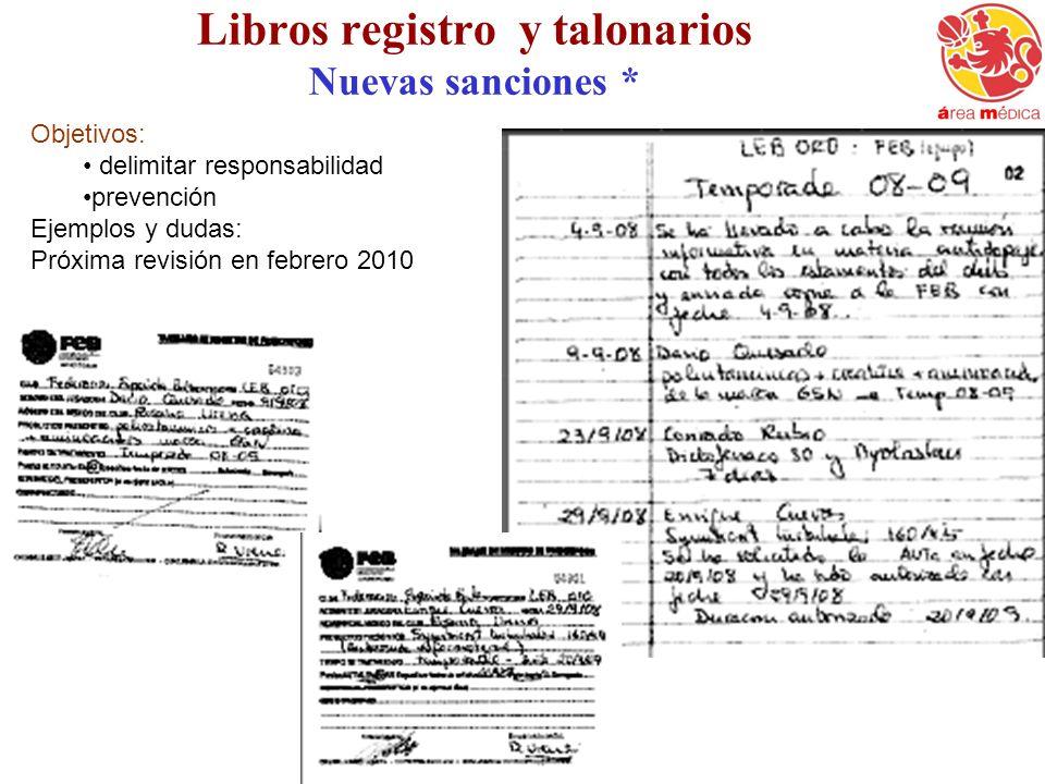Libros registro y talonarios Nuevas sanciones * Objetivos: delimitar responsabilidad prevención Ejemplos y dudas: Próxima revisión en febrero 2010