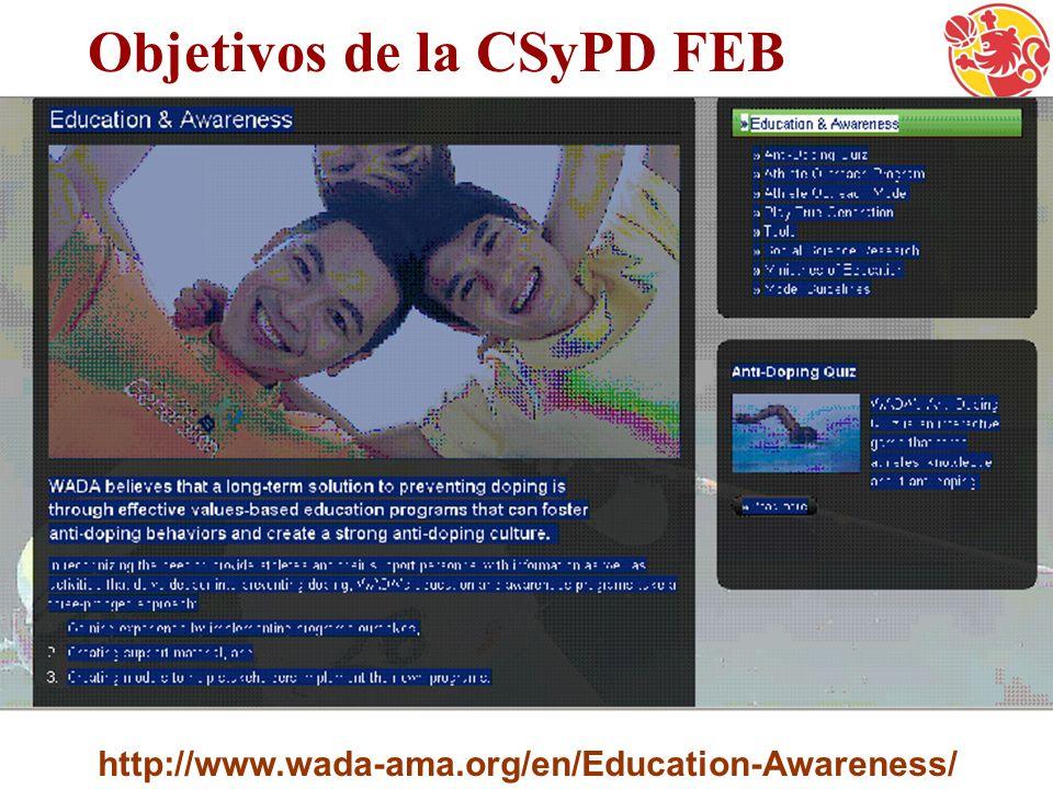 http://www.wada-ama.org/en/Education-Awareness/ Objetivos de la CSyPD FEB
