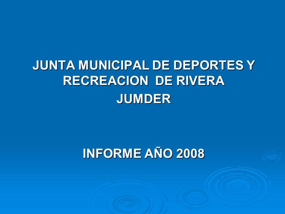 JUNTA MUNICIPAL DE DEPORTES Y RECREACION DE RIVERA JUMDER INFORME AÑO 2008