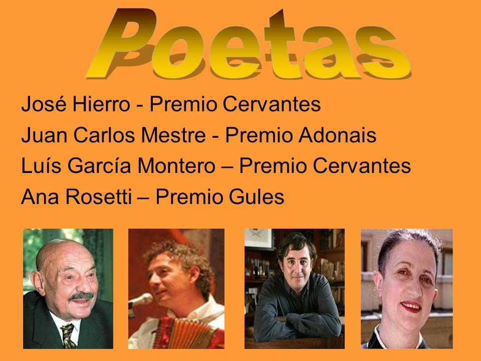 José Hierro - Premio Cervantes Juan Carlos Mestre - Premio Adonais Luís García Montero – Premio Cervantes Ana Rosetti – Premio Gules