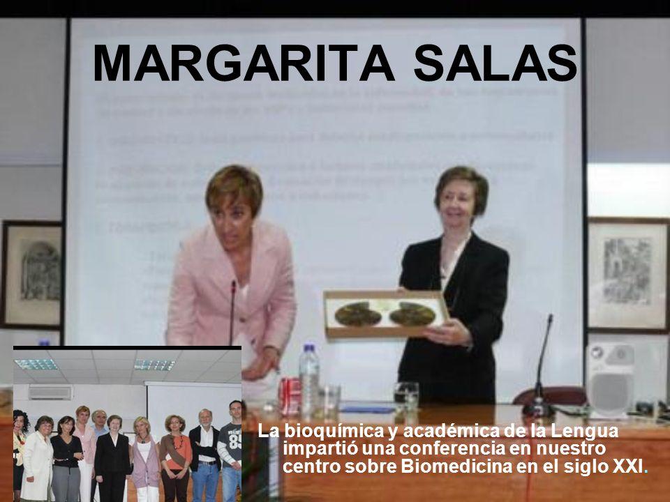 MARGARITA SALAS La bioquímica y académica de la Lengua impartió una conferencia en nuestro centro sobre Biomedicina en el siglo XXI.