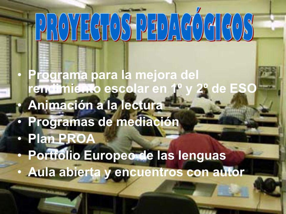 Programa para la mejora del rendimiento escolar en 1º y 2º de ESO Animación a la lectura Programas de mediación Plan PROA Portfolio Europeo de las len