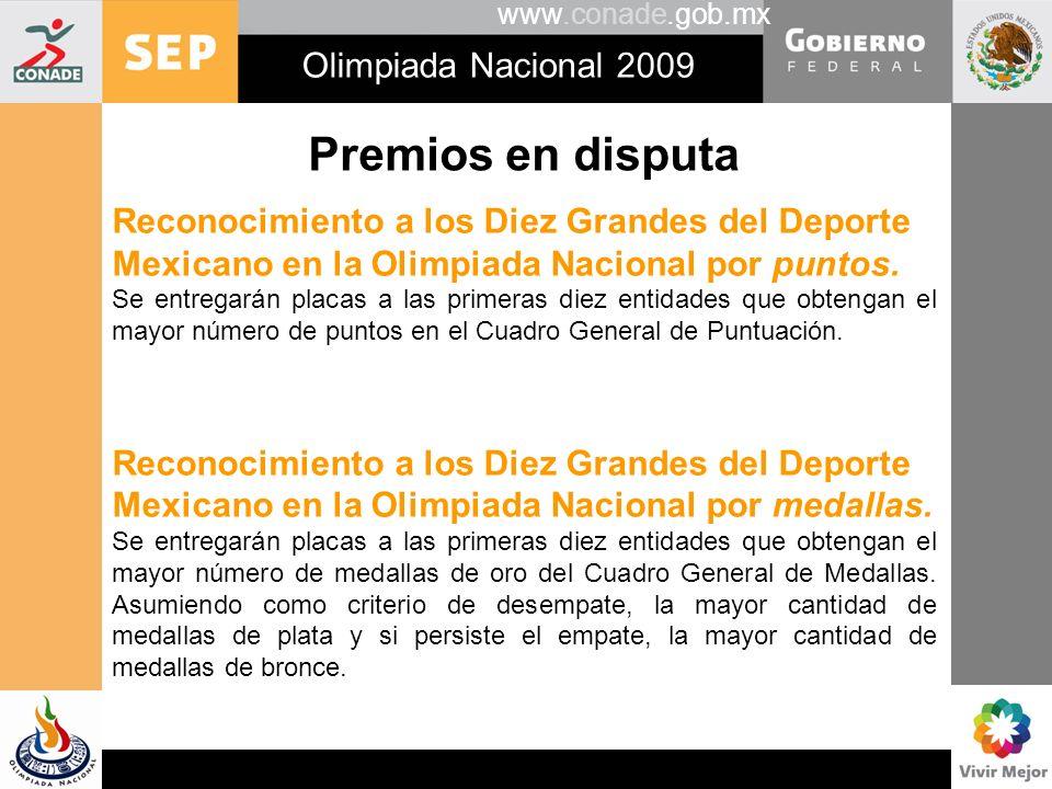 www.conade.gob.mx Olimpiada Nacional 2009 Premios en disputa Reconocimiento a los Diez Grandes del Deporte Mexicano en la Olimpiada Nacional por punto