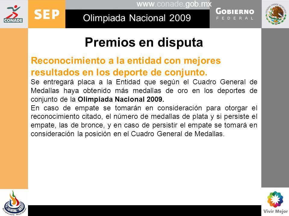 www.conade.gob.mx Olimpiada Nacional 2009 Premios en disputa Reconocimiento a la entidad con mejores resultados en los deporte de conjunto. Se entrega