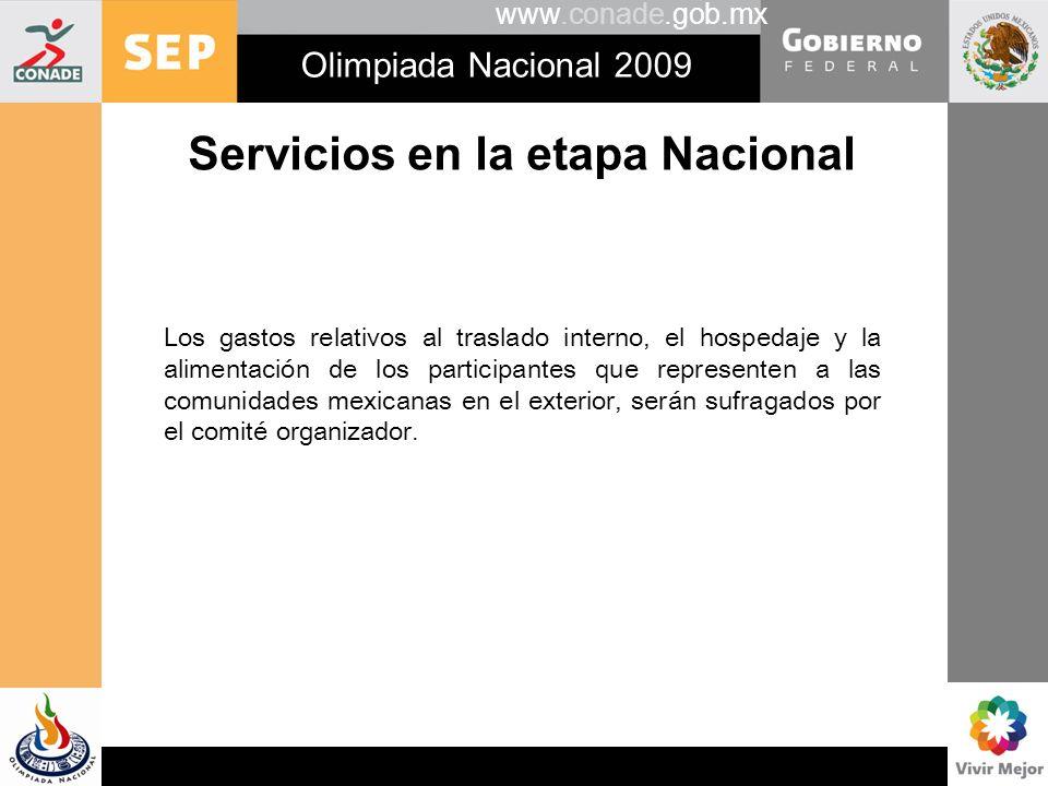 www.conade.gob.mx Olimpiada Nacional 2009 Servicios en la etapa Nacional Los gastos relativos al traslado interno, el hospedaje y la alimentación de l