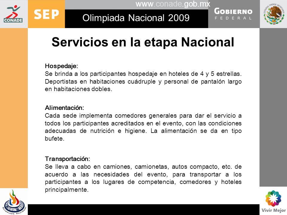 www.conade.gob.mx Olimpiada Nacional 2009 Servicios en la etapa Nacional Hospedaje: Se brinda a los participantes hospedaje en hoteles de 4 y 5 estrel
