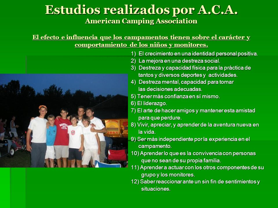 Estudios realizados por A.C.A. American Camping Association El efecto e influencia que los campamentos tienen sobre el carácter y comportamiento de lo