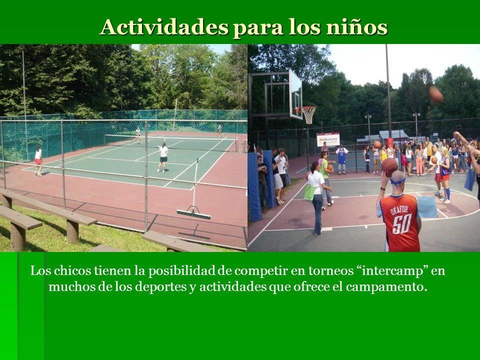 Actividades para los niños Los chicos tienen la posibilidad de competir en torneos intercamp en muchos de los deportes y actividades que ofrece el cam