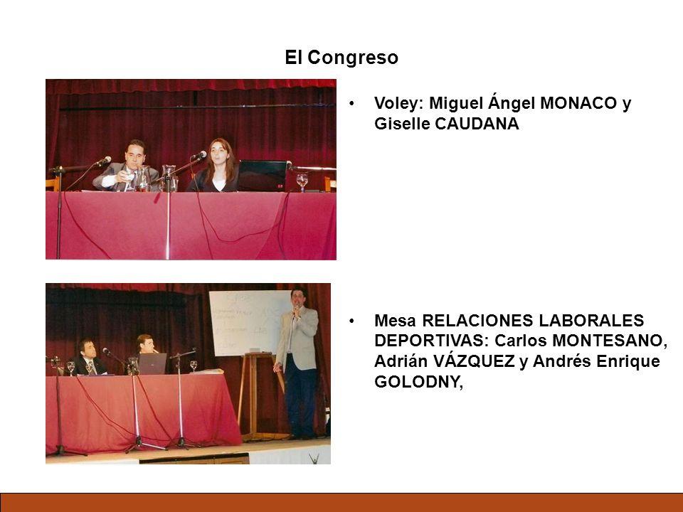 El Congreso Voley: Miguel Ángel MONACO y Giselle CAUDANA Mesa RELACIONES LABORALES DEPORTIVAS: Carlos MONTESANO, Adrián VÁZQUEZ y Andrés Enrique GOLOD