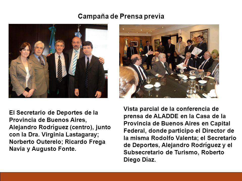 Campaña de Prensa previa El Secretario de Deportes de la Provincia de Buenos Aires, Alejandro Rodríguez (centro), junto con la Dra. Virginia Lastagara