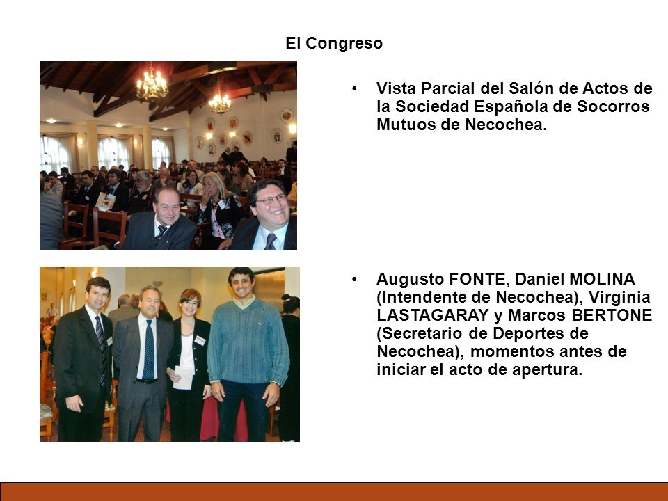 El Congreso Vista Parcial del Salón de Actos de la Sociedad Española de Socorros Mutuos de Necochea. Augusto FONTE, Daniel MOLINA (Intendente de Necoc