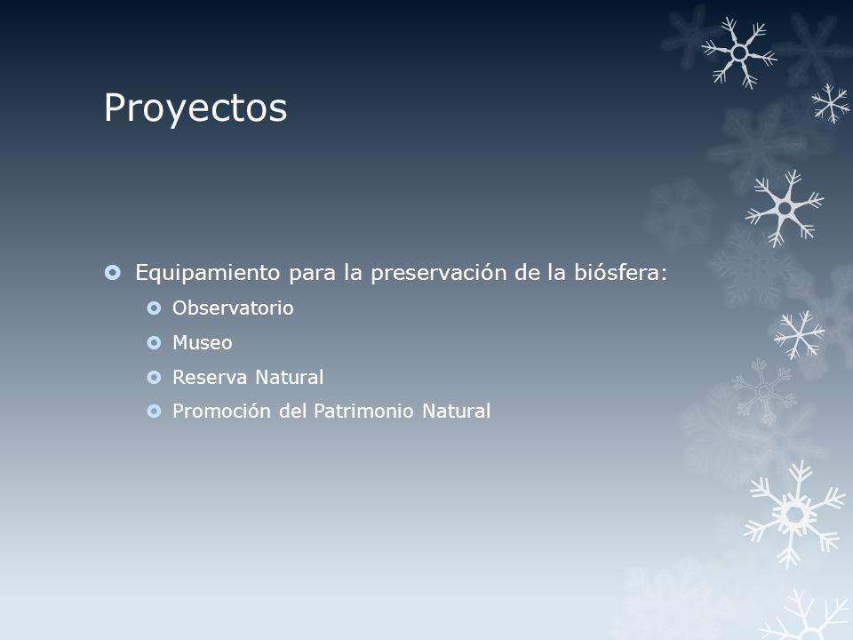 Proyectos Equipamiento para la preservación de la biósfera: Observatorio Museo Reserva Natural Promoción del Patrimonio Natural