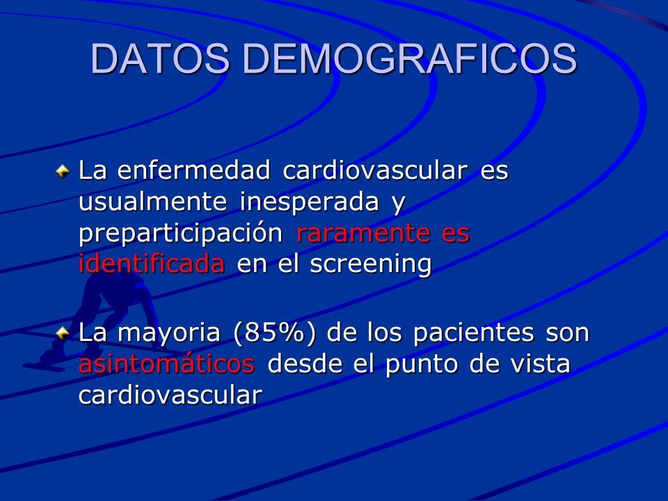 DATOS DEMOGRAFICOS La enfermedad cardiovascular es usualmente inesperada y preparticipación raramente es identificada en el screening La mayoria (85%)
