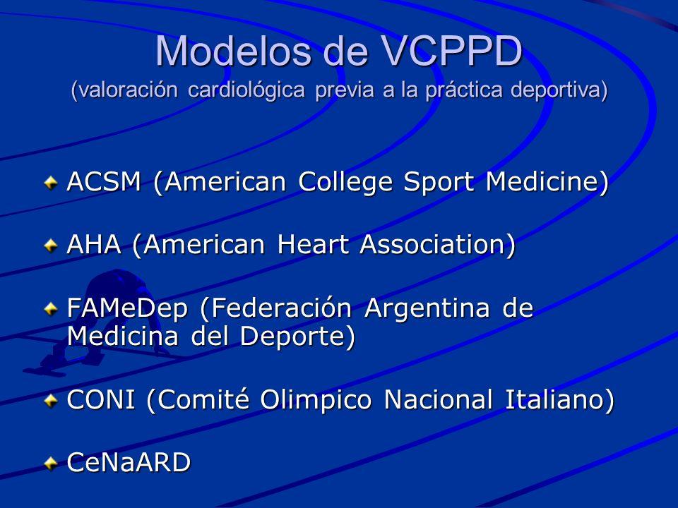 Modelos de VCPPD (valoración cardiológica previa a la práctica deportiva) ACSM (American College Sport Medicine) AHA (American Heart Association) FAMe
