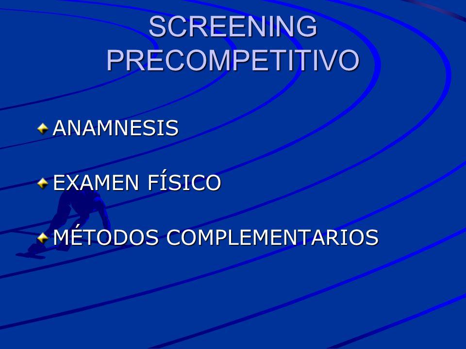 SCREENING PRECOMPETITIVO ANAMNESIS EXAMEN FÍSICO MÉTODOS COMPLEMENTARIOS