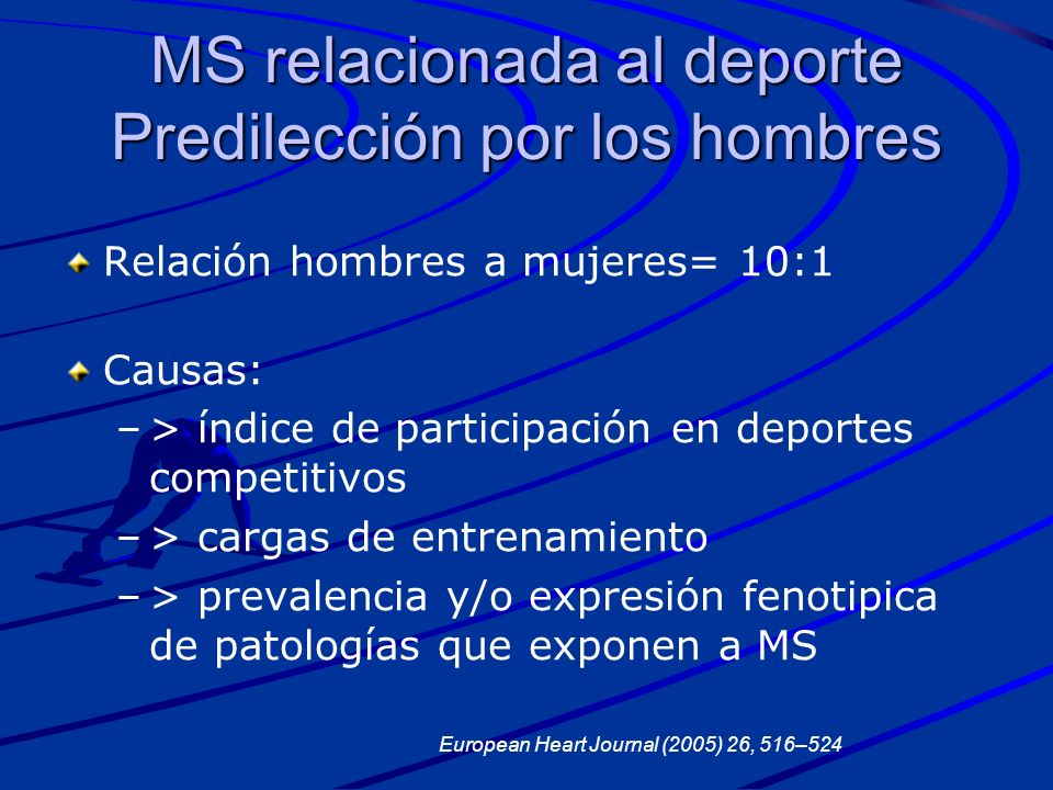 MS relacionada al deporte Predilección por los hombres Relación hombres a mujeres= 10:1 Causas: – –> índice de participación en deportes competitivos
