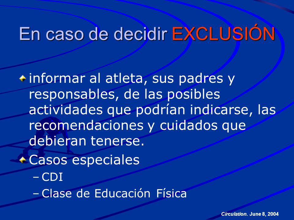 En caso de decidir EXCLUSIÓN informar al atleta, sus padres y responsables, de las posibles actividades que podrían indicarse, las recomendaciones y c