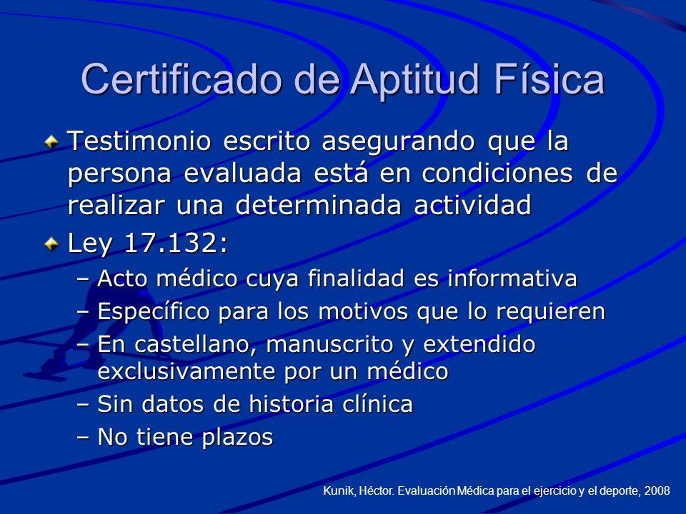 Certificado de Aptitud Física Testimonio escrito asegurando que la persona evaluada está en condiciones de realizar una determinada actividad Ley 17.1