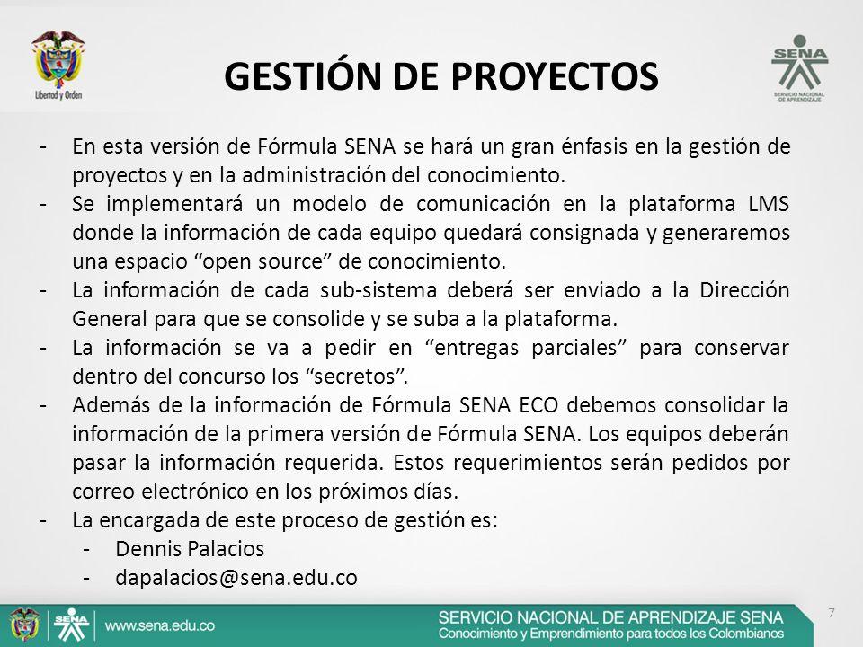 7 GESTIÓN DE PROYECTOS -En esta versión de Fórmula SENA se hará un gran énfasis en la gestión de proyectos y en la administración del conocimiento. -S