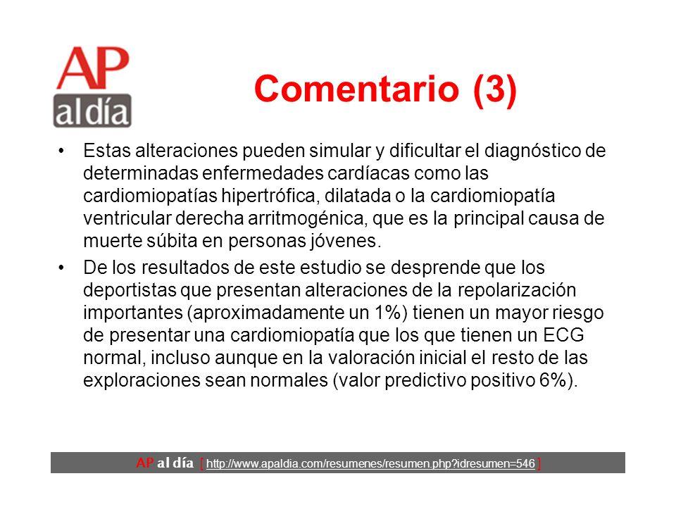 AP al día [ http://www.apaldia.com/resumenes/resumen.php idresumen=546 ] Comentario (2) Entre ellos destacan el aumento del tamaño y del volumen de las cavidades cardíacas, en especial del ventrículo izquierdo.
