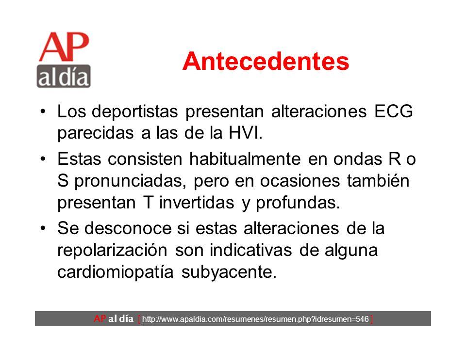 AP al día [ http://www.apaldia.com/resumenes/resumen.php?idresumen=546 ] Antecedentes Los deportistas presentan alteraciones ECG parecidas a las de la HVI.