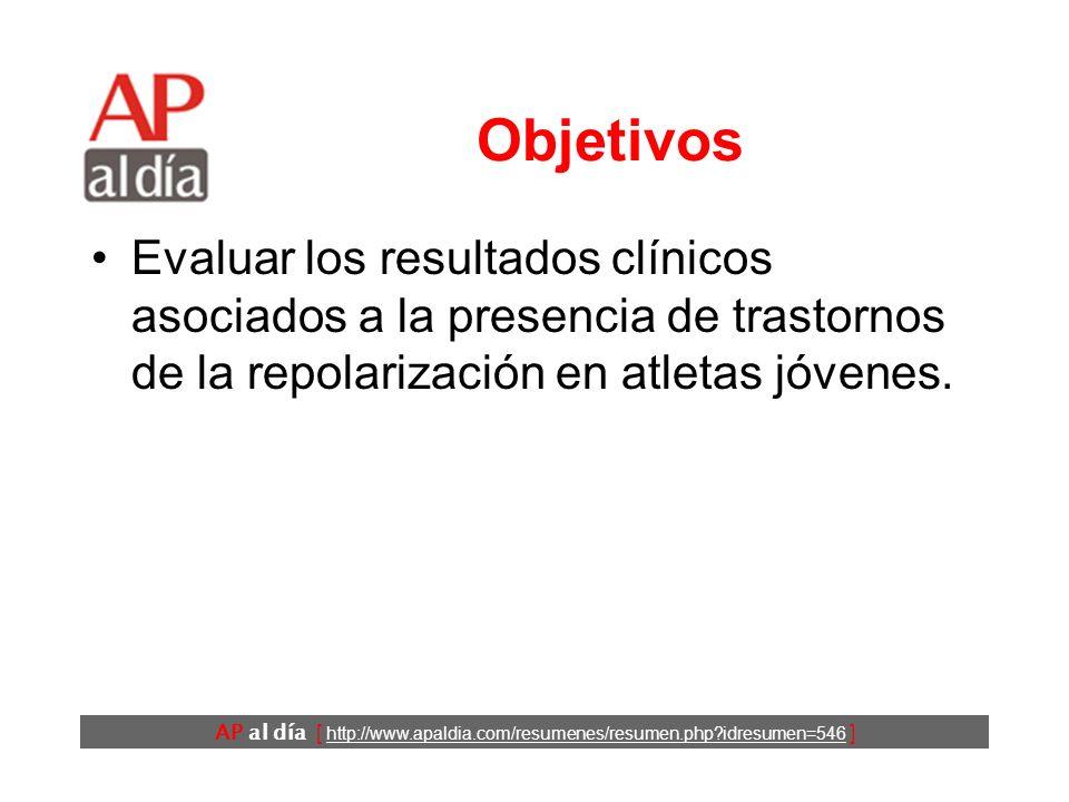 AP al día [ http://www.apaldia.com/resumenes/resumen.php?idresumen=546 ] Objetivos Evaluar los resultados clínicos asociados a la presencia de trastornos de la repolarización en atletas jóvenes.